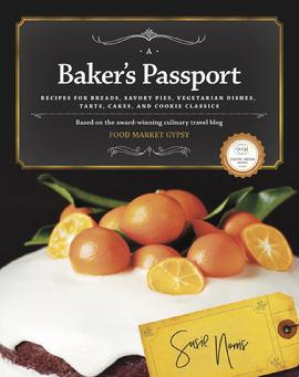 Susie Norris, A Baker's Passport, baking, cookbooks, baking books, classic baking, recipes, dessert, culinary travel